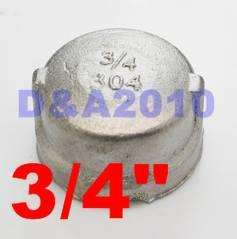 Stainless steel Pipe fitting Cap 3/4 threaded Type 304