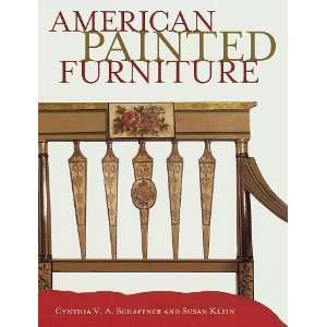 American Painted Furniture [Hardcover] Cynthia Schaffner Books
