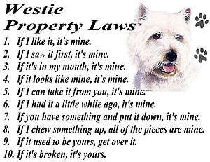 WEST HIGHLAND WHITE TERRIER WESTIE DOG PROPERTY LAWS T SHIRT  S M L