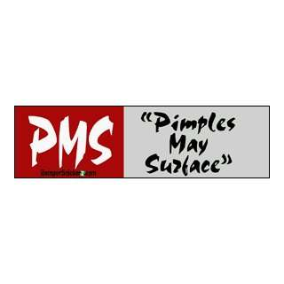 PMS pimples may surface   funny bumper stickers (Medium