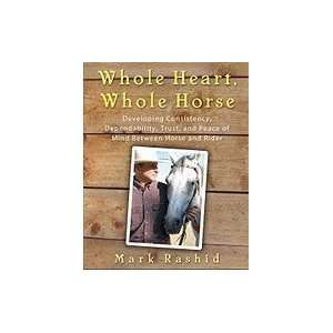 Whole Heart, Whole Horse Building Trust Between Horse and