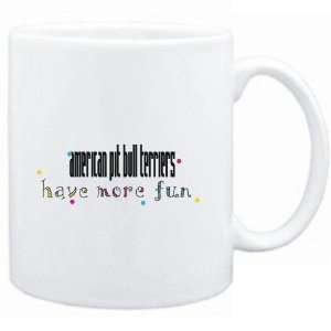 Mug White American Pit Bull Terriers have more fun Dogs